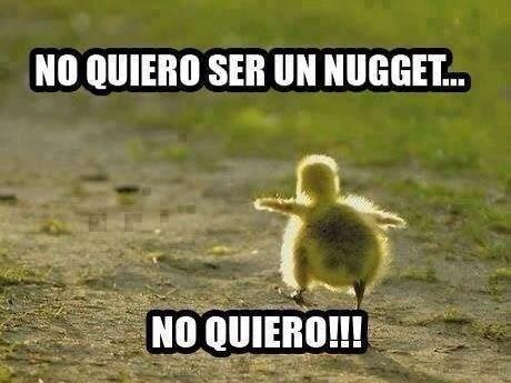 No quiero ser un Nugget